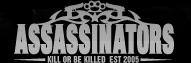 Assassinators - Kill or be killed - est 2005